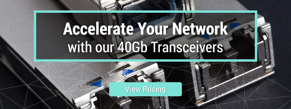 40Gb Transceivers