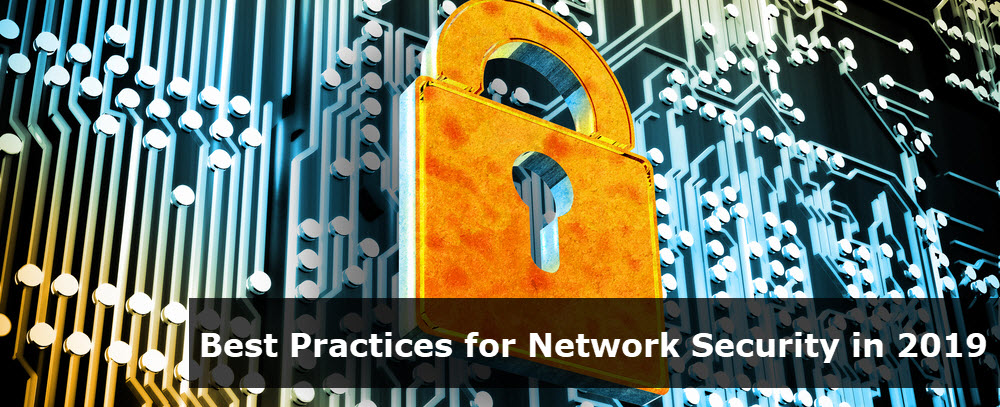 Best Practices for Network Security in 2019