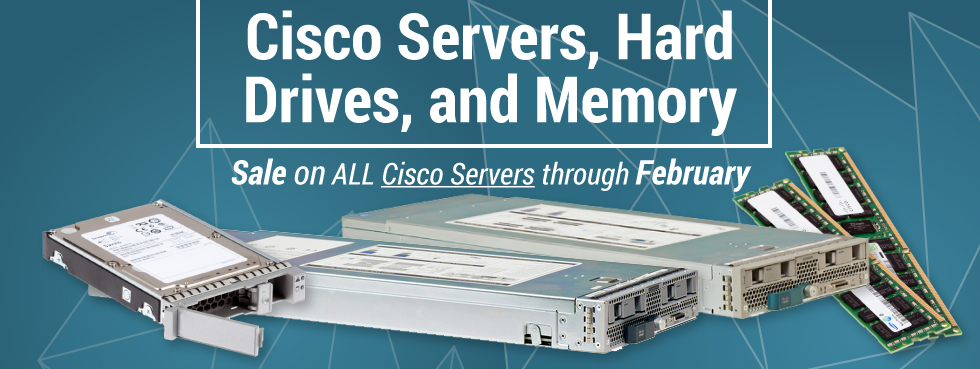 Cisco Servers, Hard Drives, and Memory