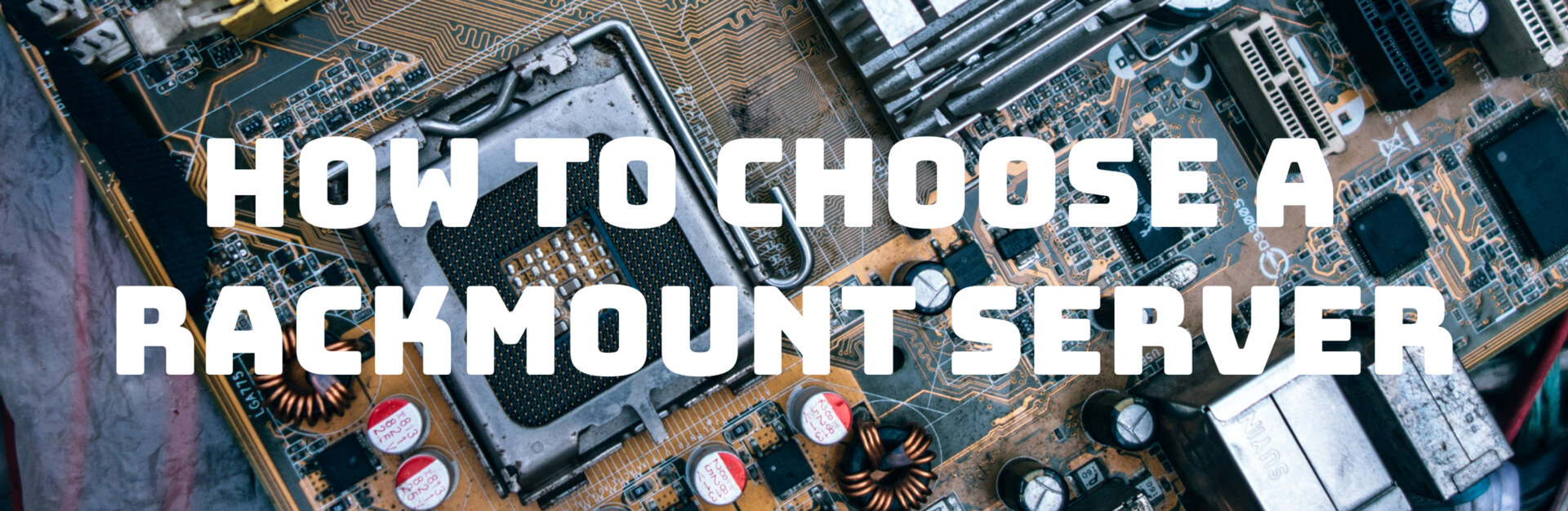 How to Choos The Right Rackmount Server